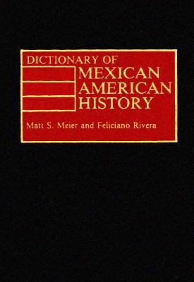 Dictionary of Mexican American History