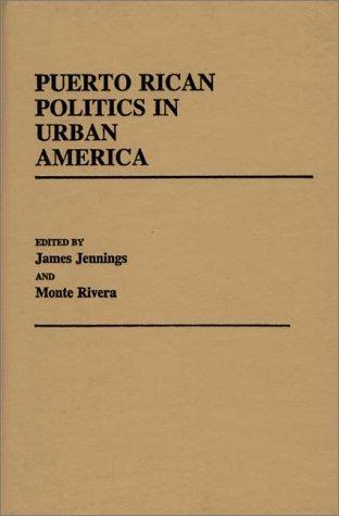 Puerto Rican Politics in Urban America: (Contributions in Political Science)