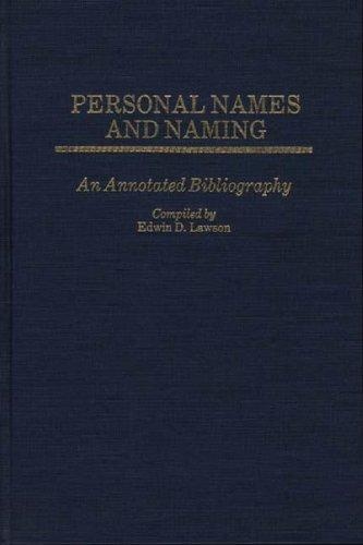 Personal Names and Naming: An Annotated Bibliography (Bibliographies and Indexes in Anthropology)
