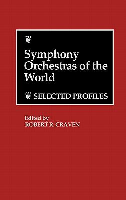Symphony Orchestras of the World Selected Profiles