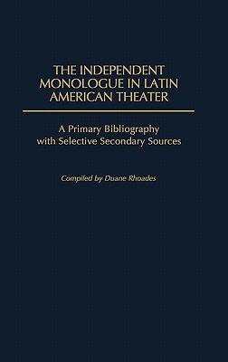 Independent Monologue in Latin American Theatre A Primary Bibliography With Selective Secondary Sources