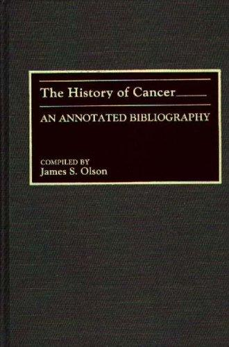 The History of Cancer: An Annotated Bibliography (Bibliographies and Indexes in Medical Studies)