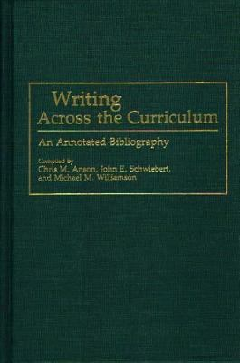 Writing Across the Curriculum An Annotated Bibliography
