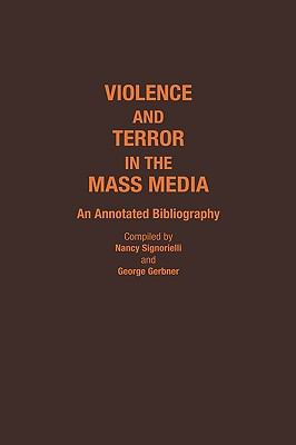 Violence and Terror in the Mass Media An Annotated Bibliography