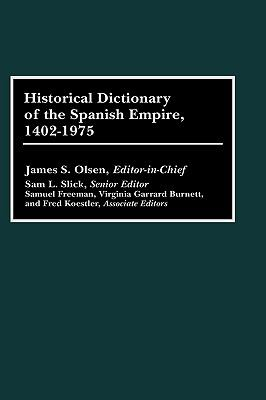 Historical Dictionary of the Spanish Empire, 1402-1975