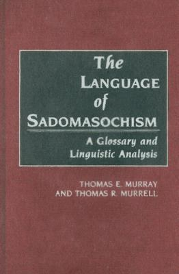 Language of Sadomasochism A Glossary and Linguistic Analysis