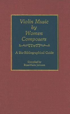 Violin Music by Women Composers A Bio-Bibliographical Guide