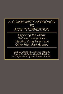 Community Approach to AIDS Intervention Exploring the Miami Outreach Project for Injecting Drug Users and Other High Risk Groups