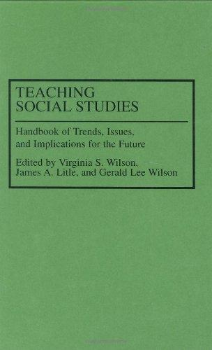 Teaching Social Studies: Handbook of Trends, Issues, and Implications for the Future