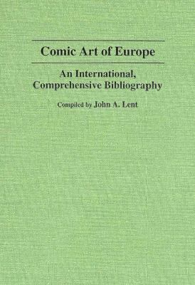 Comic Art of Europe An International, Comprehensive Bibliography