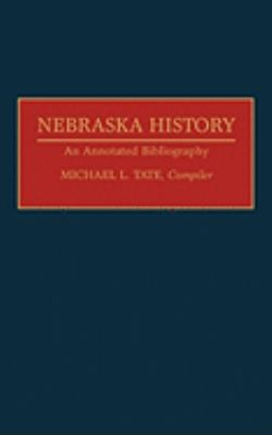 Nebraska History An Annotated Bibliography