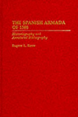 Spanish Armada of 1588 Historiography and Annotated Bibliography