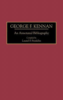 George F. Kennan An Annotated Bibliography