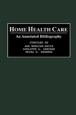 Home Health Care An Annotated Bibliography