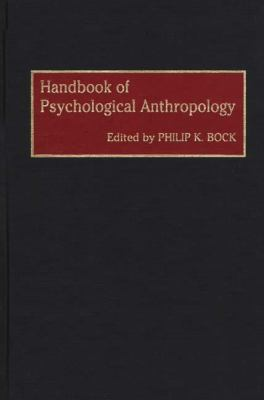Handbook of Psychological Anthropology - Philip K. Bock - Hardcover