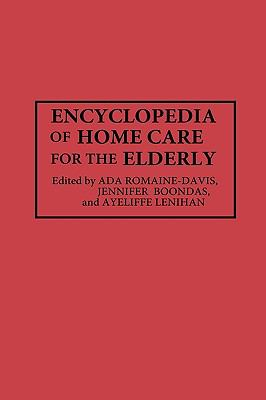 Encyclopedia of Home Care for the Elderly