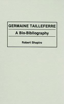 Germaine Tailleferre A Bio-Bibliography