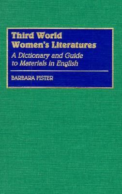 Third World Women's Literatures A Dictionary and Guide to Materials in English