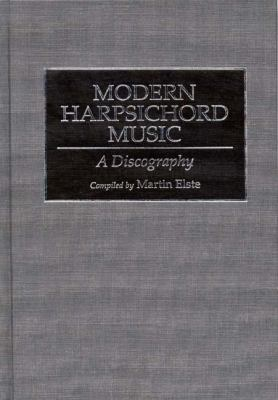 Modern Harpsichord Music A Discography
