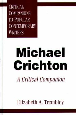Michael Crichton A Critical Companion