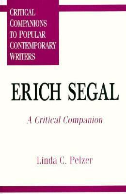 Erich Segal A Critical Companion