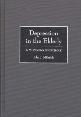 Depression in the Elderly A Multimedia Sourcebook