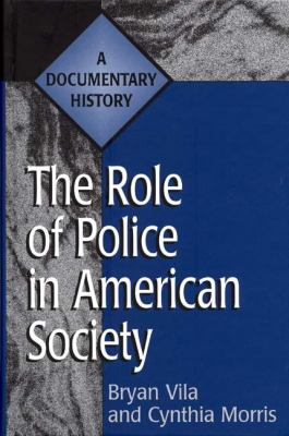 Role of Police in American Society A Documentary History