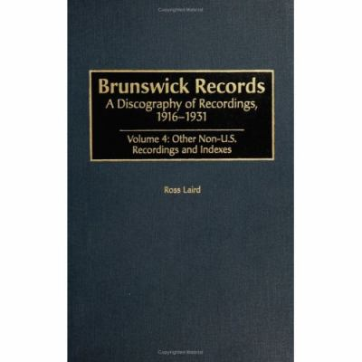 Brunswick Records A Discography of Recordings, 1916-1931