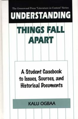 Understanding Things Fall Apart A Student Casebook to Issues, Sources, and Historical Documents