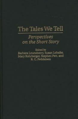Tales We Tell Perspectives on the Short Story