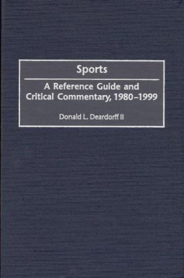 Sports A Reference Guide and Critical Commentary, 1980-1999