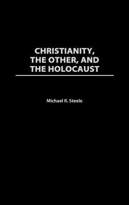 Christianity, the Other, and the Holocaust