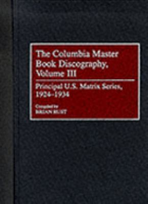 Columbia Master Book Discography Principal U.S. Matrix Series, 1924-1934