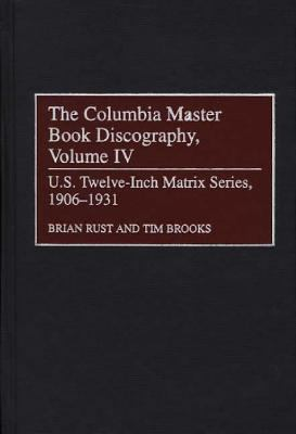 Columbia Master Book Discography U.S. Twelve-Inch Matrix Series, 1906-1931