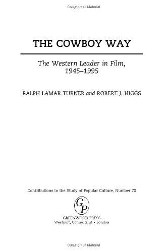 The Cowboy Way: The Western Leader in Film, 1945-1995 (Contributions to the Study of Popular Culture)