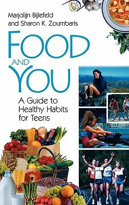 Food and You A Guide to Healthy Habits for Teens