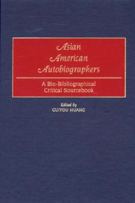Asian-American Autobiographers A Bio-Bibliographical Critical Sourcebook