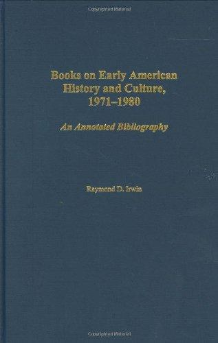 Books on Early American History and Culture, 1971-1980: An Annotated Bibliography
