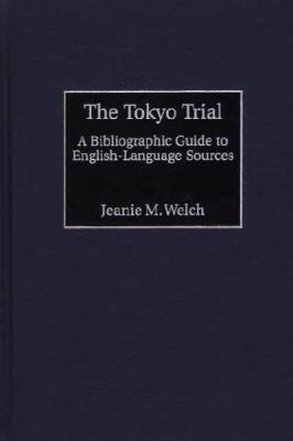 Tokyo Trial A Bibliographic Guide to English-Language Sources