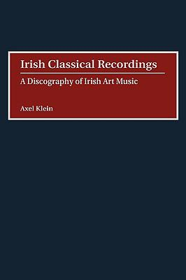 Irish Classical Recordings A Discography of Irish Art Music