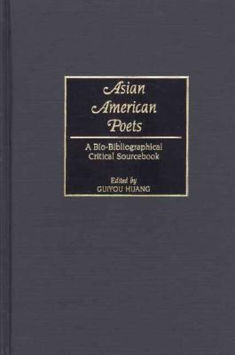 Asian-American Poets A Bio-Bibliographical Critical Sourcebook