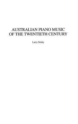 Australian Piano Music Of The Twentieth Century