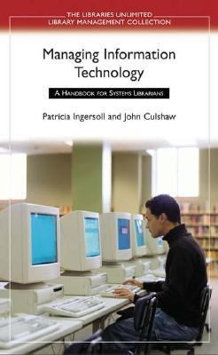 Managing Information Technology A Handbook for Systems Librarians