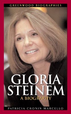 Gloria Steinem A Biography