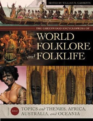 Greenwood Encyclopedia of World Folklore And Folklife