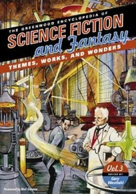 Greenwood Encyclopedia Of Science Fiction And Fantasy Themes, Works, And Wonders