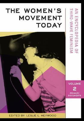 Women's Movement Today An Encyclopedia of Third-wave Feminism