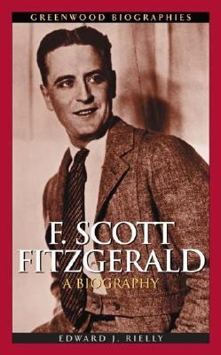 F. Scott Fitzgerald A Biography