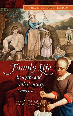 Family Life in 17th And 18th Century America