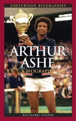 Arthur Ashe A Biography